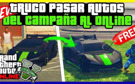 """PASAR AUTOS DEL CAMPAÑA AL ONLINE!  TRUCAZO BESTIAL !! SOLO SIN AYUDA """"GTA V ONLINE"""""""