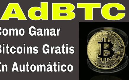 AdBTC, Como Ganar Muchos Bitcoins de manera Automática | Pago Mínimo de 30.000  SATOSHIS