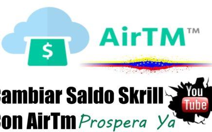 Cambiar Saldo Skrill en Dolares a Bolívares con AirTm | Registro y Funcionamiento de AirTm 2018