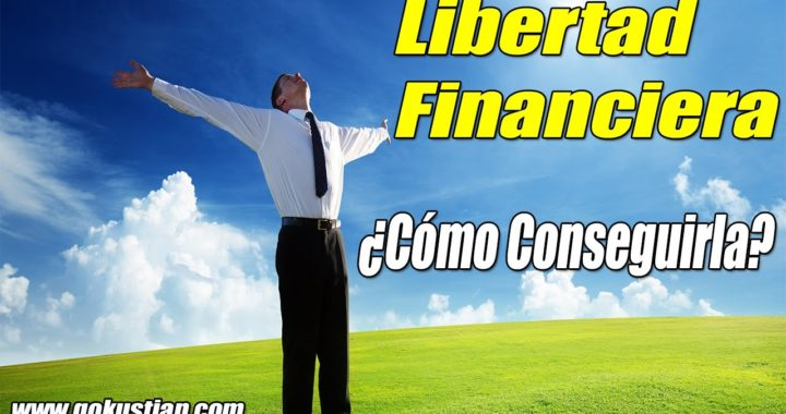 Cómo Ganar Dinero en Internet Gratis y Conseguir tu Libertad Financiera