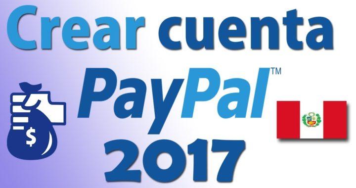 Crear una cuenta Paypal 2017 Perú paso a paso