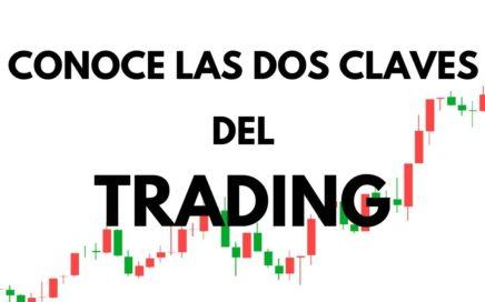 Dos claves para ganar dinero haciendo trading