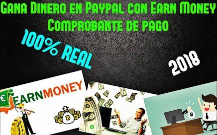 Gana Dinero en Paypal con Earn Money + Comprobante de pago Full 2018