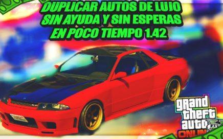 GTA 5 ONLINE 1.42 DUPLICAR COCHES DE LUJO! SIN AYUDA Y SIN ESPERAS! DINERO INFINITO [PS4 Y XBOX ONE]