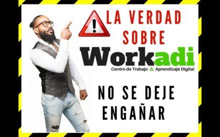 !LA VERDAD SOBRE WORKADI NO SE DEJE ENGAÑAR¡