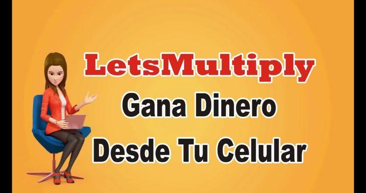 LetsMultiply - Gana Dinero Desde Tu Celular, Transparente, Rápido y 100% Seguro