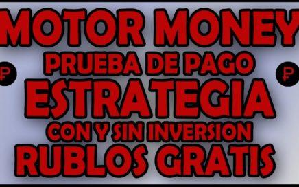 MOTOR MONEY | ESTRATEGIA | PRUEBA DE PAGO | RUBLOS GRATIS