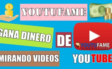 YOUTUFAME - GANA DINERO VIENDO VIDEOS DE YOUTUBE