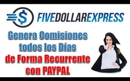 Como Generar Comisiones Recurrentes a Paypal con Five Dollar Express