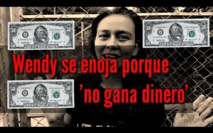 """El Salvador 4k; Wendy se enoja porque """"no gana dinero"""""""