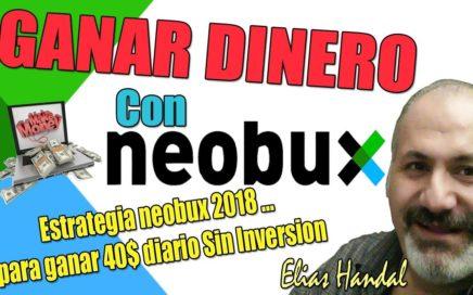 Estrategia Neobux 2018 para ganar 40$ diario Sin Inversion con Elias Handal
