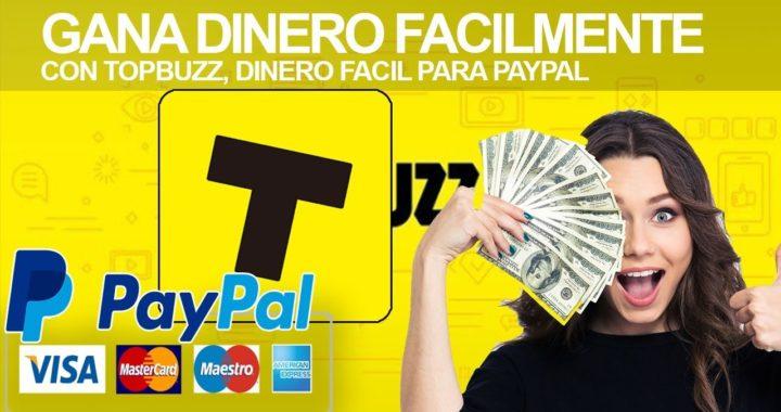 GANA DINERO FACIL PARA PAYPAL CON TOPBUZZ - QUE ES Y COMO FUNCIONA TOPBUZZ