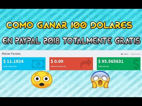 GANA ENTRE 5$ A 100$ DOLARES A PAYPAL 2018 | COMO GANAR 100$ DÓLARES EN 1 DIA A PAYPAL 2018