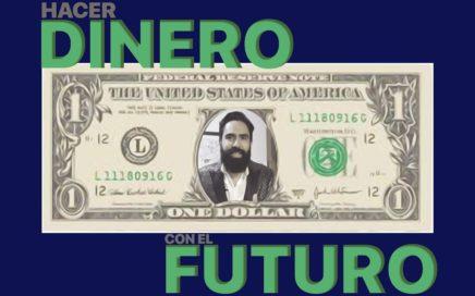 Hacer dinero con el futuro // Carlos Muñoz