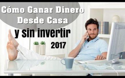 Nueva forma de ganar dinero desde casa y sin invertir 2017