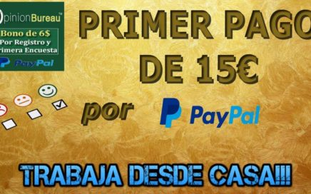 Opinion Bureau Primer pago de 15€ por Paypal | Gana Dinero GRATIS con Encuestas |Trabaja Desde Casa