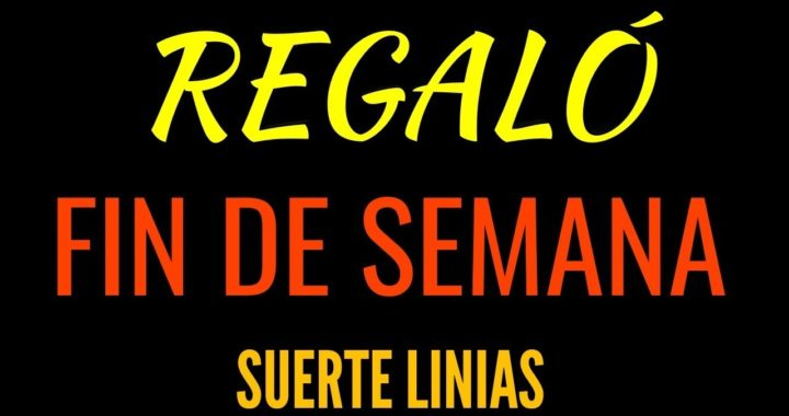 REGALÓ ESPECIAL PARA ESTE FIN DE SEMANA SÚPER LINIAS PARA HOY SÁBADO 14  DOMINGO 15