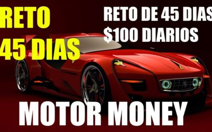 SUPER RETO - MOTOR MONEY 100 DOLARES AL DIA