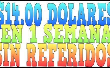 $14.00 Dolares En 1 Semana SIN REFERIDOS En esta Pagina Funciona 100%  [Tengo Dinero]