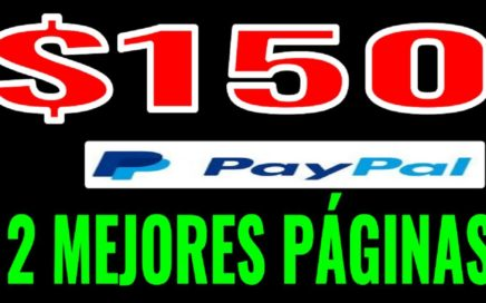 2 Mejores Páginas para GANAR DINERO, $150,00 Dólares en 24 horas a Paypal - GRATIS + Pruebas de Pago