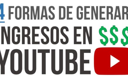 4 Formas de generar ingresos en Youtube (video)