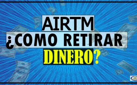 AirTm - Como Retirar Dinero [Cambia Dolares a Tu Moneda Local] Parte2