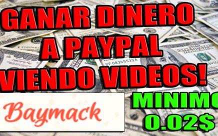 BAYMACK, GANAR DINERO A PAYPAL VIENDO VIDEOS - MINIMO DE 0.02$!