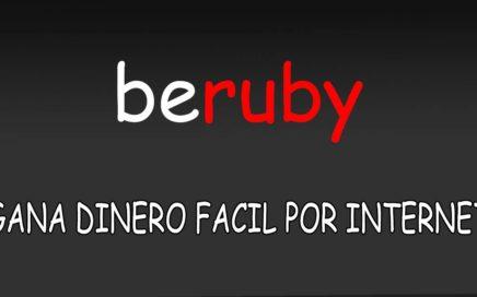 BERUBY - CÓMO GANAR DINERO FACIL POR INTERNET - 2017