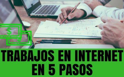 Como Conseguir Trabajos en Internet en 5 Pasos - Trabaja desde Casa en Internet