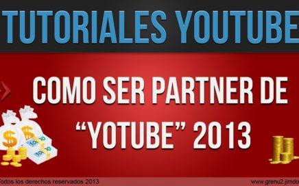 Como ganar dinero con youtube sin ser partner 2013 - 2014 solucion!!