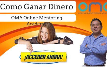 Como ganar dinero en Internet con OMA | Online Mentoring Academy