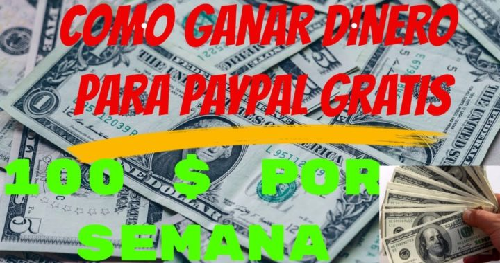 Como ganar dinero por internet para paypal 2017/100$ por semana