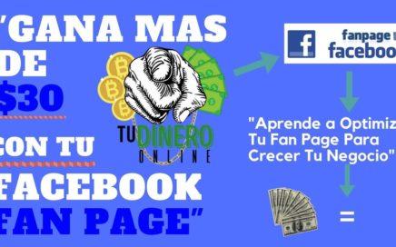 Como Ganar Mas De 30 Dolares Con Tu Facebook Fan Page 2018 - Tu Dinero Online