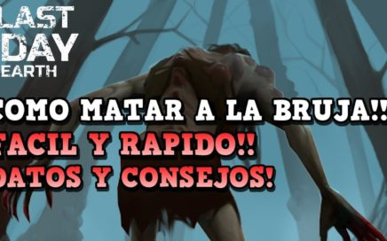 COMO MATAR A LA BRUJA FACIL Y RAPIDO! | LAST DAY ON EARTH: SURVIVAL | [RidoMeyer]