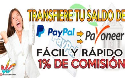 Como Transferir Saldo De PAYPAL A PAYONEER 2018 | 1% Comisión |  ACTUALIZADO