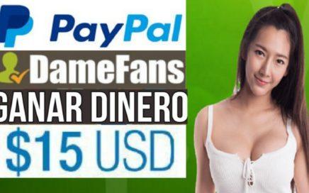 DameFans Primer Pago a PayPal $15.00 Dólares - Gana Dinero con Youtube, Facebook, Twitter, Instagram
