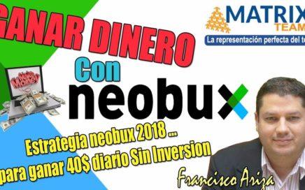 Estrategia Neobux 2018 para ganar 40$ diario Sin Inversion con Francisco Ariza