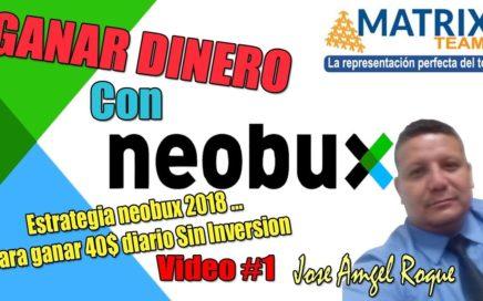 Estrategia Neobux 2018 para ganar 40$ diario Sin Inversion con Jose Roque