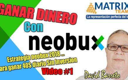 Estrategia Neobux 2018 para ganar 40$ diarios Sin inversión con David Barreto
