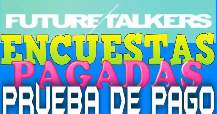 Future Talkers Encuestas Remuneradas Prueba de Pago Dinero por Opinar | Tengo Dinero