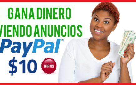 Gana $10,00 Dolares a Paypal 100% Gratis Viendo Anúncios + Gana Dinero desde casa - Prueba de Pago