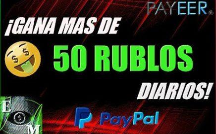 GANA MAS DE 50 RUBLOS DIARIOS | PRUEBAS DE PAGOS |PAYPAL & PAYEER|