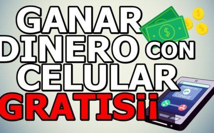Ganar dinero con el celular GRATIS¡¡¡¡ FÁCIL - RÁPIDO Y SEGURO