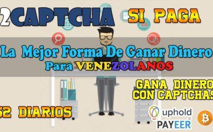 La MEJOR Manera de GANAR DINERO PARA VENEZOLANOS + COMPROBANTE DE PAGO 2CAPTCHA | Chorro De Dinero