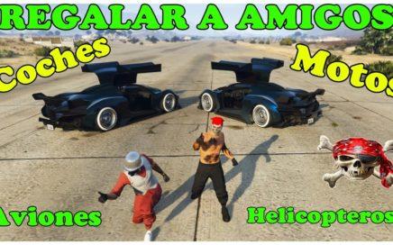 (PARCHADO)TRUCO GTA 5 COMO REGALAR A AMIGOS CARROS, COCHES, MOTOS, AVIONES, HELICÓPTEROS.