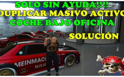 (PARCHADO)TRUCO GTA 5 *SOLO* DUPLICAR MASIVO Y SOLUCIÓN A COCHE BAJO OFICINAS. PS4-XBOX Y PC