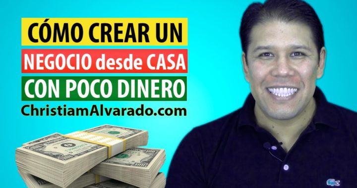 Como Crear un Negocio desde Casa con Poco Dinero - 3 Tips Definitivos!