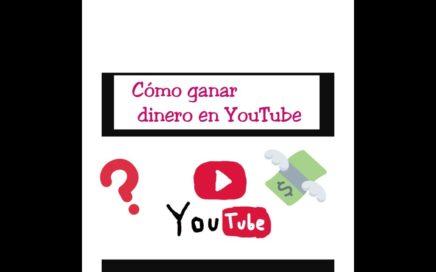 Cómo empezar y ganar dinero en YouTube
