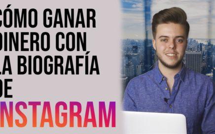 Cómo Ganar Dinero Con La Biografía De Instagram En 2018