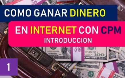 Como Ganar Dinero en Internet con CPM - Introduccion